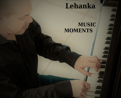 Neues Piano-Album von Ralf Lehanka: Music Moments